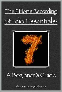 The 7 Home Recording Studio Essentials http://ehomerecordingstudio.com/home-recording-studio-essentials/