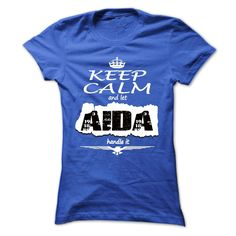 Keep Calm And Let AIDA Handle It - T Shirt, Hoodie, Hoodies, Year,Name, Birthday T Shirts, Hoodies. Check price ==► https://www.sunfrog.com/Names/Keep-Calm-And-Let-AIDA-Handle-It--T-Shirt-Hoodie-Hoodies-YearName-Birthday-Ladies.html?41382 $19
