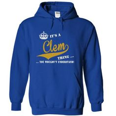 I Love Its a Clem Thing, You Wouldnt Understand! Shirts & Tees
