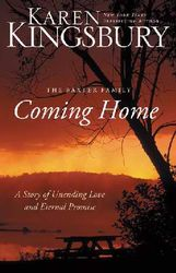 Karen Kingsbury - Coming Home for $8.99  Great book and must read.