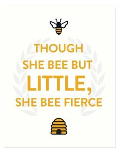Though she bee but little, she #bee fierce. #QueenBee