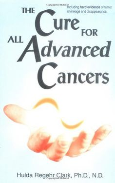 The Cure For All Advanced Cancers by Hulda Regehr Clark. $20.82. Publisher: New Century Press; 1 edition (October 11, 1999). Author: Hulda Regehr Clark. Publication: October 11, 1999