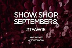 トム フォードが9月8日1000頃より2016秋冬コレクションをライブ配信そして同時にストアで販売スタートへ