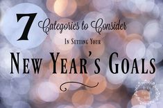 7 Categories you should think about as you set those goals for the New Year!