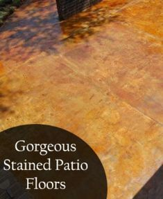 DIY:  Gorgeous Stained Patio Floors - tutorial on how to prep & stain concrete.