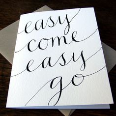 Easy Come, Easy Go Belated Birthday Card. Hand Lettering handmade by k is for calligraphy via Etsy