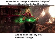 Remember Dr Strange Watched the Endgame Fourteen Million Six Hundred and Five Times and He Didn't Spoil Any of It Be Like Dr Strange Be Like Doctor Strange Yo Marvel Avengers, Avengers Memes, Marvel Funny, Marvel Comics, Superhero Memes, Dc Memes, Memes Humor, Funny Memes, Hilarious
