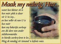 Maak my nederig, Heer. Afrikaanse Quotes, Goeie More, Good Morning Wishes, Dear God, Christian Quotes, Picture Quotes, Prayers, Faith, Inspirational
