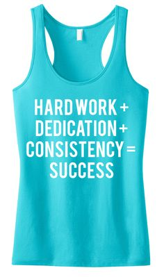 Workout Tank Hard Work + Dedication + Consistency = Success #Workout #Tank -- By #NobullWomanApparel, ON SALE FOR ONLY 2 MORE DAYS, $23.74! Click here to buy http://nobullwoman-apparel.com/collections/fitness-tanks-workout-shirts/products/workout-tank-hard-work