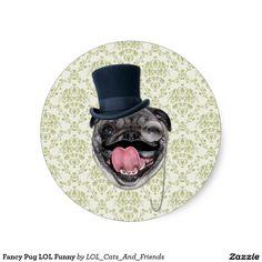 Fancy Pug LOL Funny Classic Round Sticker