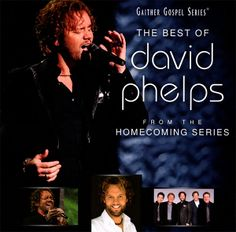 David Phelps The Best Of From The Homecoming Series CD 2011 Gaither * MINT *