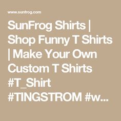 SunFrog Shirts | Shop Funny T Shirts | Make Your Own Custom T Shirts #T_Shirt #TINGSTROM #womens_fashion #mens_fashion #everything #design order now =>> https://www.sunfrog.com/search/?33590&search=TINGSTROM&ITS-A-TINGSTROM-THING-YOU-WOULDNT-UNDERSTAND