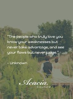 """""""The people who truly love you know your weaknesses but never take advantage, and see your flaws but never judge."""" - Unknown #inspirational #motivational #positive #happiness #quote #QOTD #transformation #success #living #wisdom #hope #life #fashion #trends #style #liveyourlife #passion #dreambig #lifequotes #wordofwisdom #instaquote http://goo.gl/U1Fo9S"""