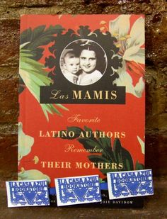 """Las Mamis: Favorite Latino Authors Remember their Mothers"" edited by Esmeralda Santiago and Joie Davidow. La Casa Azul Bookstore loves #LatinoLit"