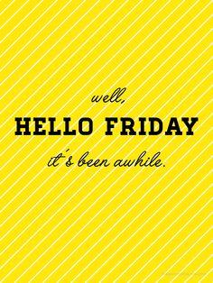 Hello Friday! #friday #feeling