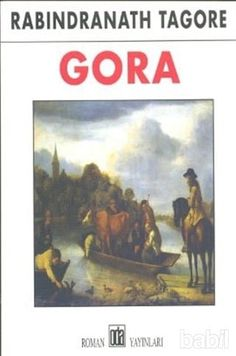 rabindranath tagore romans | Gora - Rabindranath Tagore - Kitap | Babil