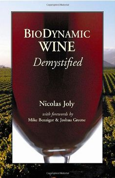 Biodynamic Wine Demystified - Nicolas Joly #organic, #biodynamic, #green, #sustainable, #eco, #ecofriendly, #wine, #vineyard, #book