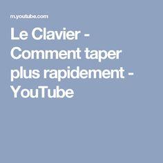Le Clavier - Comment taper plus rapidement - YouTube