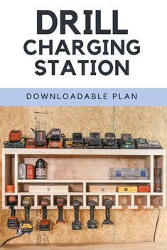 Drill Charging Station Get your shop clean and organized with this simple drill station for all your cordless drills and chargers!Get your shop clean and organized with this simple drill station for all your cordless drills and chargers!