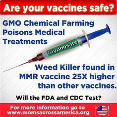 GMO Chemical Farming Has Contaminated Vaccines! We are finally able to release the full story behind the glyphosate in vaccines issue. Robert Kennedy and Dr. Toni Bark also weigh in. Read the press release and report.