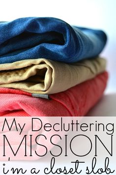How To Declutter Your Closet. We've done a ton of decluttering lately and it is absolutely crazy how much we were able to get rid of.