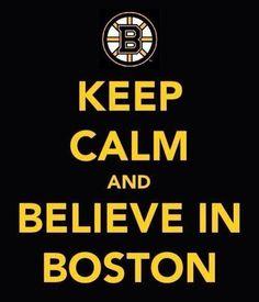 Believe in Boston!  Bruins Stanley cup playoffs