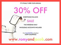 30% OFF all dog clothing and new collection items. Romy + Jacob annual sale! WWW.ROMYANDJACOB.COM