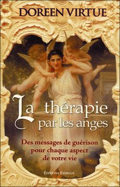 La Thérapie Par Les Anges - Doreen Virtue - secret-esoterique