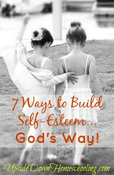 Excellent resource! 7 ways to build self-esteem...God's way! (Psalm 139:14) http://upsidedownhomeschooling.com/7-ways-build-self-esteem-gods-way