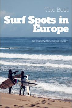 No matter where you're from, a European surf trip will deliver. These are what we think are the best surf spots in Europe for beginners and for intermediate surfers
