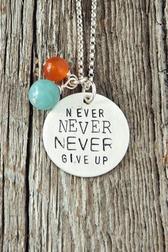 Never Never Never Give Up Necklace Inspirational by therhouse, $40.00