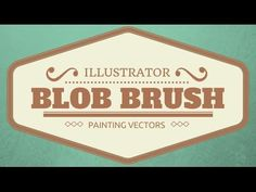 Illustrator - Learn how to easily create vector shapes by painting them using the Blob Brush