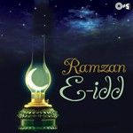 Ramzan-E-Idd songs, Ramzan-E-Idd soundtrack, Play songs of Ramzan-E-Idd