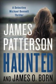 Haunted by James Patterson and James O. Born