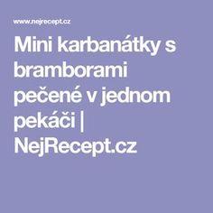 Mini karbanátky s bramborami pečené v jednom pekáči | NejRecept.cz