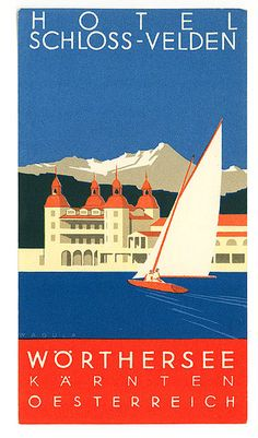 poster for the Hotel Schloss-Velden on the Wörthersee in Austria Tourism Poster, Poster Ads, Poster Prints, Travel Ads, Travel Images, Vintage Poster, Vintage Travel Posters, Vintage Advertisements, Vintage Ads