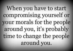 I have compromised these 2 things for far too long....and what does it really mean to anyone else?nothing worth compromising them for!