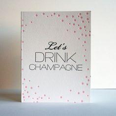 Let's Drink Champagne letterpress Card