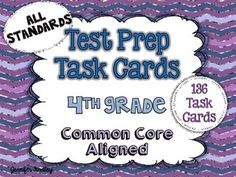 4th Grade Math Test Prep Task Cards for Common Core! All Standards....OVER 100 cards!