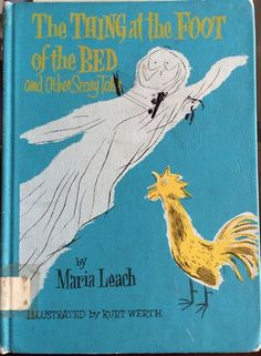 The Thing at the Foot of the Bed and Other Scary Tales 1959 Leach Werth