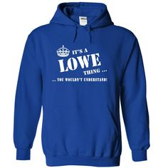 Its a a LOWE Thing, You Wouldnt Understand!