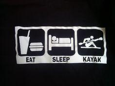 Eat - Sleep - Kayak