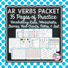AR Verbs Packet This 35-page editable Word document has everything your students need to practice the definitions and conjugations of 32 -AR Spanish verbs.  Includes vocabulary list, worksheets, notes, verb charts, games, and a test.