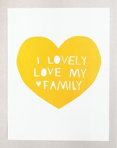 Lovely, Love My Family Print in Yellow. $25.00, via Etsy.