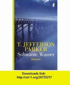 Schwarze Wasser (9783548263700) T. Jefferson Parker , ISBN-10: 3548263704  , ISBN-13: 978-3548263700 ,  , tutorials , pdf , ebook , torrent , downloads , rapidshare , filesonic , hotfile , megaupload , fileserve