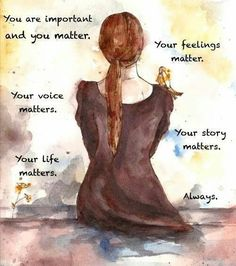 You are important and you matter. Your voice matters your feelings matter your life matters you matter. Caleb Y Sofia, It's Over Now, Believe, You Are Important, Your Voice, Your Story, Self Esteem, Positive Affirmations, Birth Affirmations