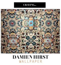 Damien Hirst Wallpaper via Cortney Bishop Design