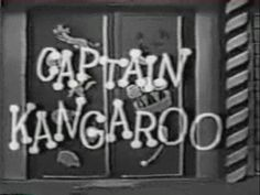 Captain Kangaroo was played by Bob Keeshan, 28 years old when the show began…
