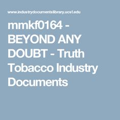 mmkf0164 - BEYOND ANY DOUBT - Truth Tobacco Industry Documents