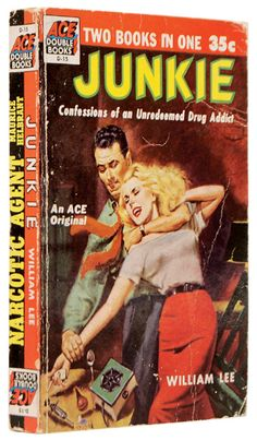 """""""Junkie.Confessions of an Unredeemed Drug Addict."""" William Lee,pseudonymfor William S. Burroughs (1914-1997). Bound together with an abridged reprint of """"Narcotic Agent."""" Maurice Helbrant. Ace Books, Inc., 1953. First edition. Original pictorial wrappers.Burroughs was a primary figure of the Beat Generation and a major postmodernist author. He is considered to be """"one of the most politically trenchant, culturally influential, and innovative artists of the 20th century."""""""